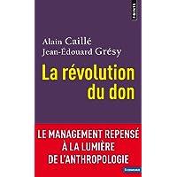 La Révolution du don - Le management repensé à la lumière de l'anthropologie