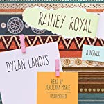 Rainey Royal | Dylan Landis