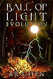 Ball of Light: Evolution (English Edition)