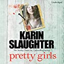 Pretty Girls Audiobook by Karin Slaughter Narrated by Jennifer Woodward, Robert G Slade