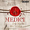 Medici: Die Macht des Geldes (Die Medici 1) Audiobook by Matteo Strukul Narrated by Johannes Steck