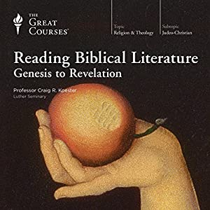 Reading Biblical Literature: Genesis to Revelation Lecture by Craig R. Koester, The Great Courses Narrated by Craig R. Koester
