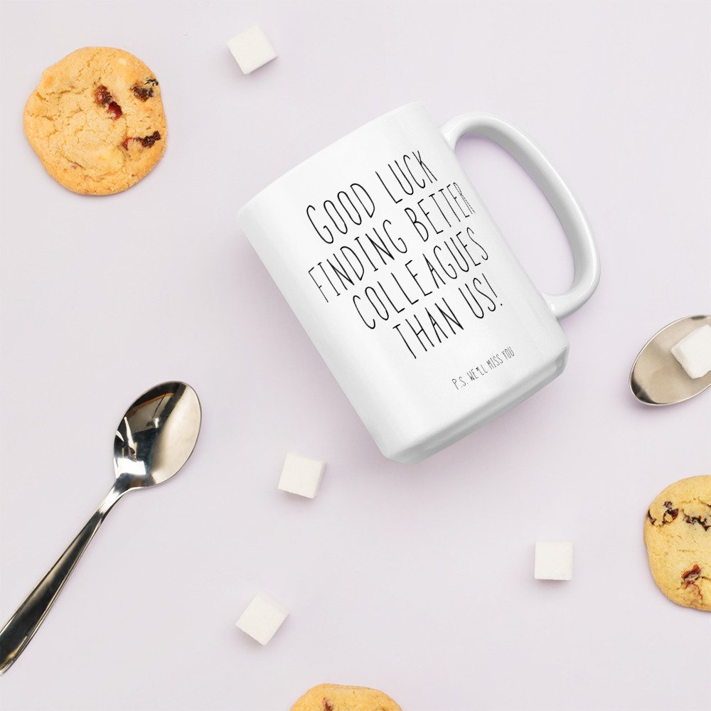 Good luck finding better colleagues than us P.S. We'll miss you funny goodbye coworker coffee mug | Coworker leaving New job gift