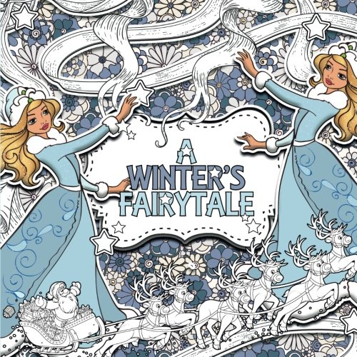 A Winter's Fairytale: A Creative Colouring Book (Colouring For Children) (Volume 1)