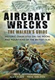 Aircraft Wrecks, C. N. Wotherspoon and Nick Wotherspoon, 1781594732