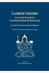 Lamrim Chenmo - Grande Tratado do Caminho Gradual da Iluminação - Parte II : Ensinamentos do Primeiro Escopo (Portuguese Edition) Kindle Edition