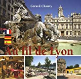 Au fil de Lyon : Edition français-allemand-espagnol