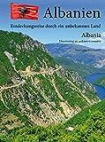 Albanien -Entdeckungsreise durch ein unbekanntes Land: Albania -Discovering an unknown country