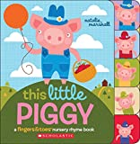 This Little Piggy: A Fingers & Toes Nursery Rhyme Book (Fingers & Toes Nursery Rhyme Books)