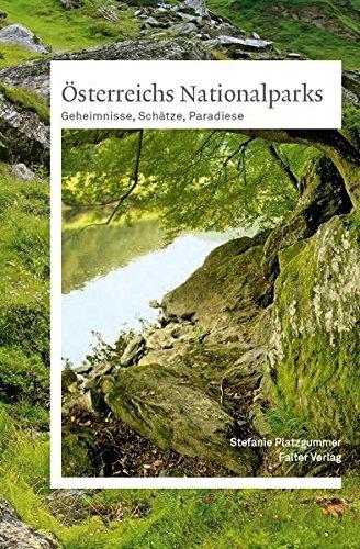 Österreichs Nationalparks: Geheimnisse, Schätze, Paradiese (Kultur für Genießer)