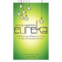 Expository and Argumentative Eureka: Model Expository and Argumentative Essays for Today's Secondary School Students