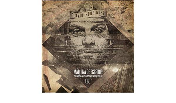 Máquina de Escribir [Explicit] by Flavio Rodríguez con Mucho Muchacho aka Skinny Banana on Amazon Music - Amazon.com