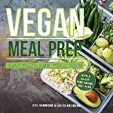 #9: Vegan Meal Prep: Tasty Plant-Based Whole Foods With a 30-Day Time-Saving Diet Plan