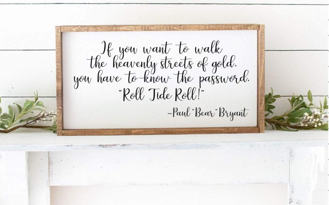 MaxwellYule Bear Bryant Quote Sign University of Alabama Sign Roll Tide Roll Sign Wood Sign Farmhouse Sign Rustic Sign College Football