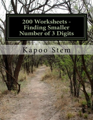 200 Worksheets - Finding Smaller Number of 3 Digits: Math Practice Workbook (200 Days Math Smaller Numbers Series) (Volume 2) PDF