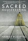 Sacred Housekeeping, Harriet Rossetto, 1477295518