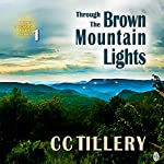 Through the Brown Mountain Lights: Brown Mountain Lights, Book 1 | CC Tillery,Christy Tillery French,Cynthia Tillery Hodges