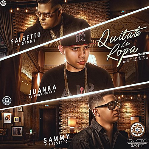 Amazon.com: Quitate la Ropa (Remix) [feat. Juanka] [Explicit]: Sammy