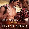 Rocky Mountain Home: Six Pack Ranch, Book 11 Hörbuch von Vivian Arend Gesprochen von: Tatiana Sokolov