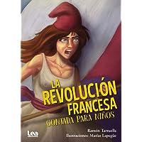 La revolución francesa contada para niños (La brújula y la veleta)