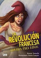 La Revolución Francesa Contada Para Niños (La