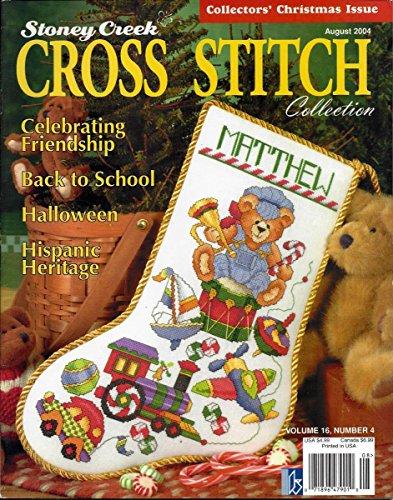 Stoney Creek Cross Stitch Collection Magazine - August 2004 - Volume 16 Number 4 - Celebrating Friendship - Back To School - Halloween - Hispanic - Stoney Creek Magazine