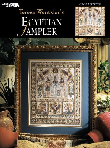 (Teresa Wentzler's Egyptian Sampler  (Leisure Arts #3282))