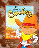img - for If I Were a Cowboy (Dream Big!) book / textbook / text book