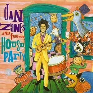 DAN ZANES & FRIENDS - HOUSE PARTY
