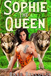 Sophie The Queen (Forced, Fucked, and Bred Again) (Forced, Fucked, and Bred Trilogy Book 4)