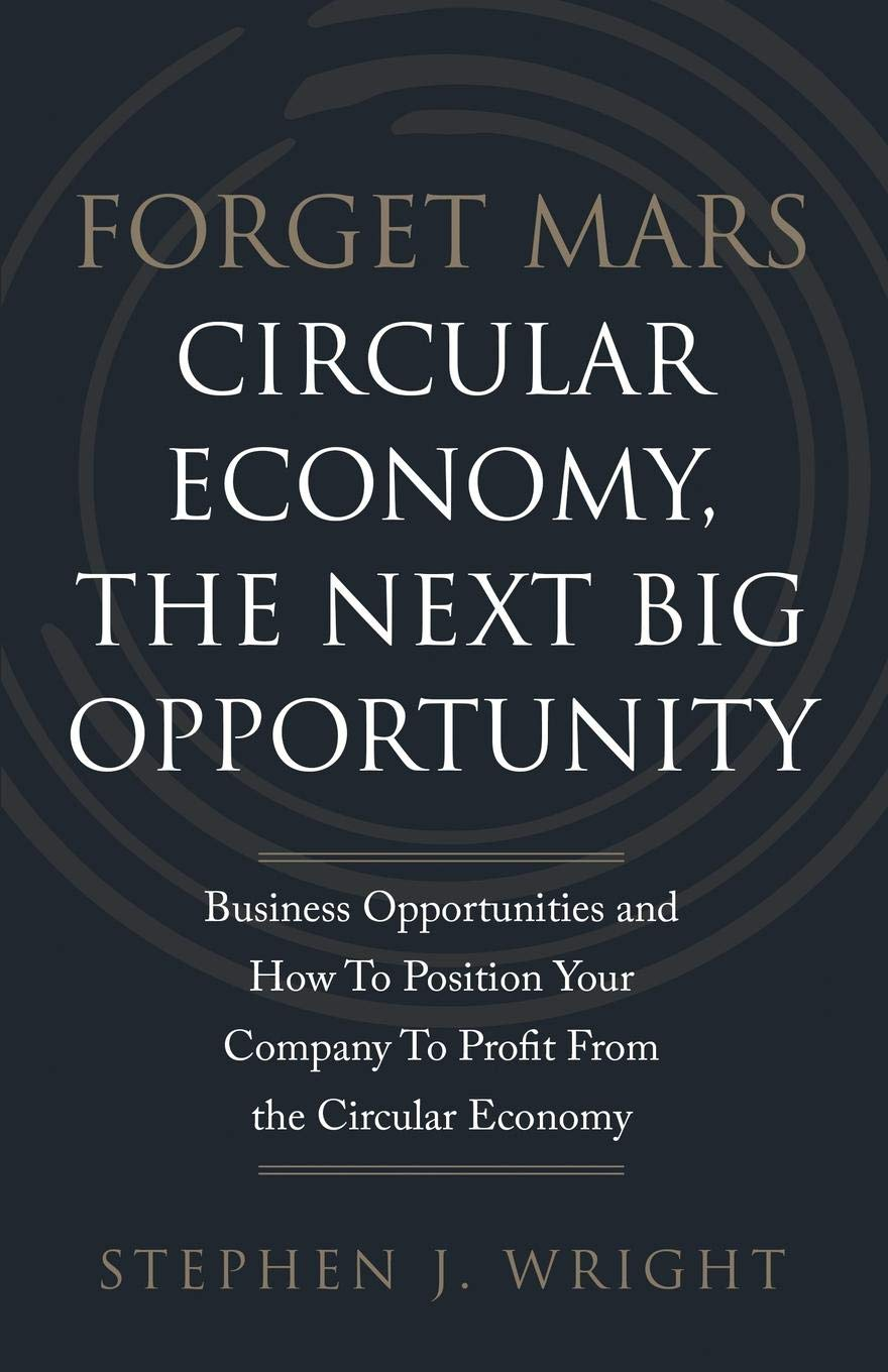 Forget Mars.  Circular Economy The Next Big Opportunity