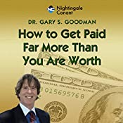 How to Get Paid Far More Than You Are Worth | Gary Goodman