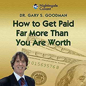 How to Get Paid Far More Than You Are Worth Audiobook