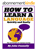 How to Learn a New Language: 37 Hacks for Quick, Easy and Fun Language Learning (A Very Easy Guide) (The Learning Development Book Series 14) (English Edition)