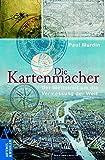 Die Kartenmacher: Der Wettstreit um die Vermessung der Welt (Artemis & Winkler Sachbuch)