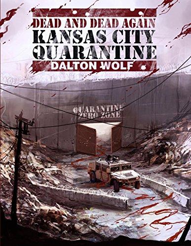 [Dead and Dead Again: Kansas City Quarantine] (Zombie Quarantine)