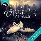 Clair Obscur | Livre audio Auteur(s) : Lily Haime Narrateur(s) : Randal Rider