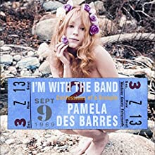 I'm with the Band: Confessions of a Groupie Audiobook by Pamela Des Barres, Dave Navarro Narrated by Pamela Des Barres