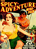 "The Spicy-Adventure MEGAPACK ®: 25 Tales from the ""Spicy"" Pulps"