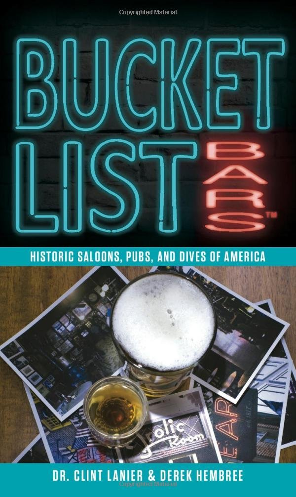Read Online Bucket List Bars: Historic Saloons, Pubs, and Dives of America pdf