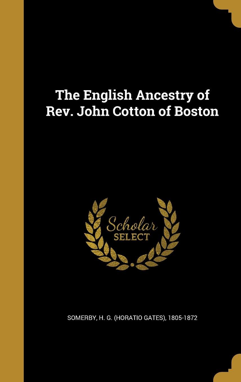 Download The English Ancestry of REV. John Cotton of Boston pdf epub