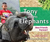 Tony and His Elephants: Best Friends Forever!