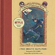 The Ersatz Elevator: A Series of Unfortunate Events #6 | Livre audio Auteur(s) : Lemony Snicket Narrateur(s) : Tim Curry