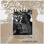 False Starts: Mistakes & Missteps Growing up in the 70s | Ken La Salle