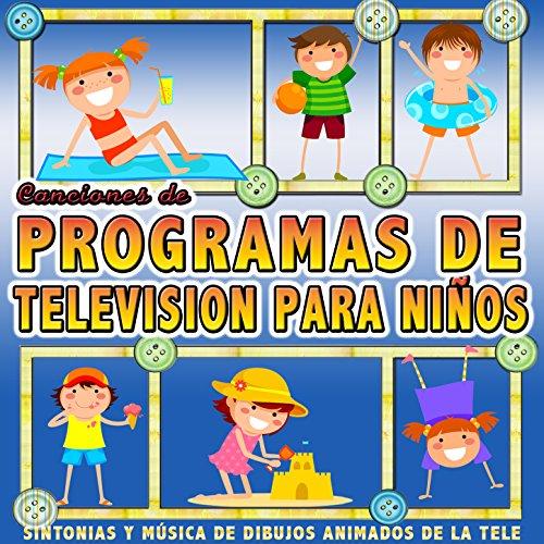 Canciones de Programas de Televisión para Niños. Sintonías y Música de Dibujos Animados de la