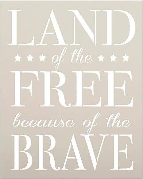 Amazon Com Land Of The Free Because Of The Brave Stencil By Studior12 Reusable Mylar Template Use To Paint Wood Signs Wall Art Pallets Diy Patriotic Home Decor