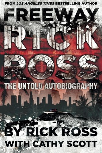 Read Online Freeway Rick Ross: The Untold Autobiography pdf epub