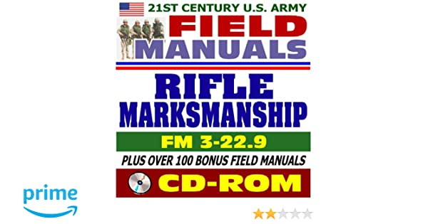 21st century us army field manuals rifle marksmanship fm 3 229 m16 and m4 carbine cd rom us army 9781422015773 amazoncom books