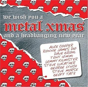 We Wish You A Metal Xmas A Headbanging New Year We Wish You A