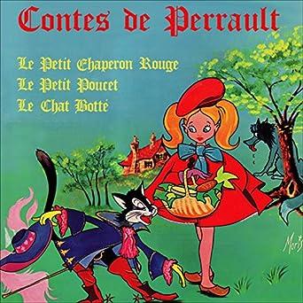 Contes de Perrault: Le Petit Chaperon Rouge / La Belle au